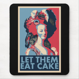 Let Them Eat Change, Cake, whatever.... Mouse Pads