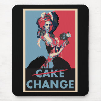 Let Them Eat Change, Cake, whatever.... Mouse Pad