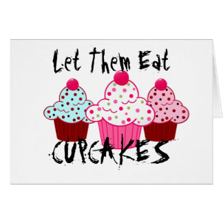 Let Them Eat Cupcakes Card