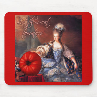 Let Them Eat Tomatoes Mouse Pad