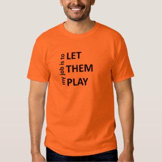 Let them play shirt