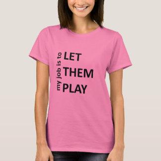 Let them play T-Shirt