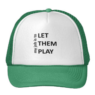 Let them play trucker hat