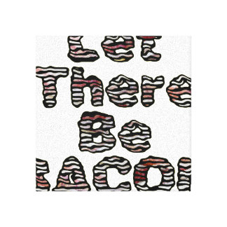 Let There Be BACON! Canvas Prints