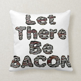 Let There Be BACON! Pillows