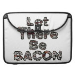 Let There Be BACON! Sleeves For MacBooks