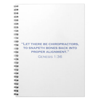 Let there be Chiropractors Spiral Notebook