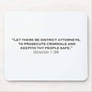 Let there be District Attorneys Mouse Pad