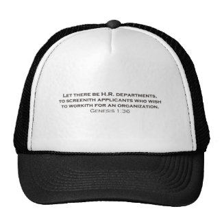 Let there be H R departments Trucker Hats