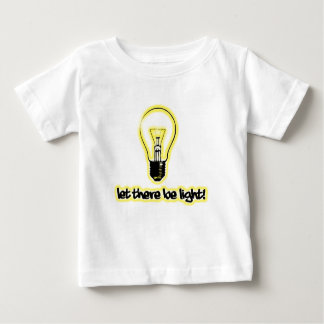 Let There Be Light Baby T-Shirt