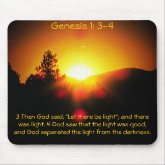 Let There Be Light Genesis 1: 3-4 Mouse Pad
