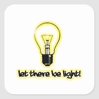 Let There Be Light Square Sticker