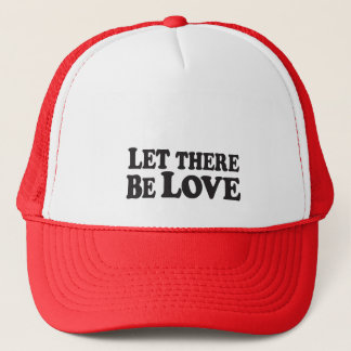 Let There Be Love - Trucker Hat