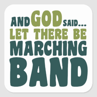 Let There Be Marching Band Square Sticker