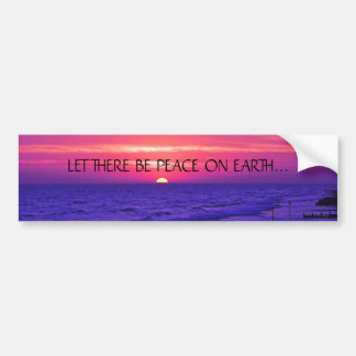 LET THERE BE PEACE ON EARTH... Religious bumpersti Bumper Sticker