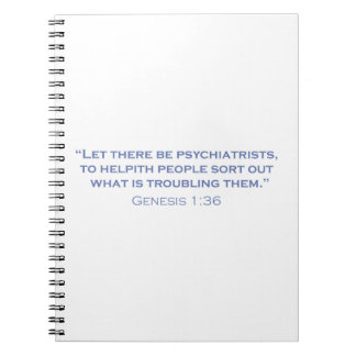 Let there be Psychiatrists Spiral Notebook