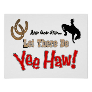 Let There Be YeeHaw Poster Print