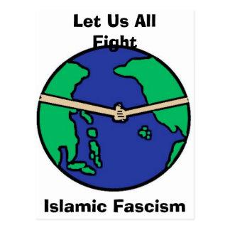 Let Us All , Fight , Islamic Fascism Postcard