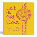 Let us eat Cake Dessert Recipe Binder