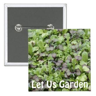 Let Us Garden Pinback Button