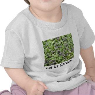 Let Us Garden T-shirts