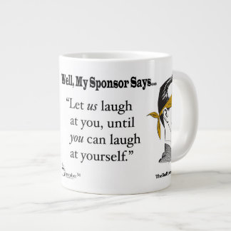 Let us Laugh at you... Giant Coffee Mug
