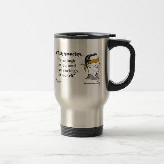 Let us Laugh at you... Travel Mug