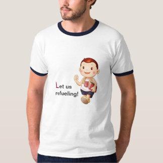 Let us refueling ringer T-shirt