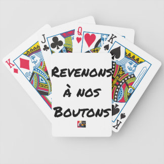 LET US RETURN TO OUR BUTTONS - Word games Bicycle Playing Cards