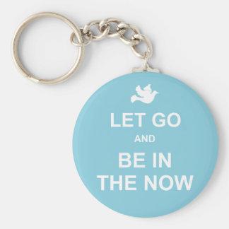 Let va y sea en el now - cita espiritual - azul llaveros