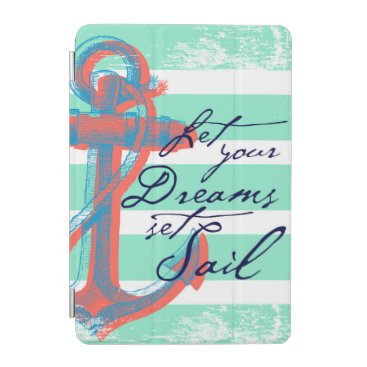 Beach Themed Let Your Dreams Set Sail iPad Mini Cover