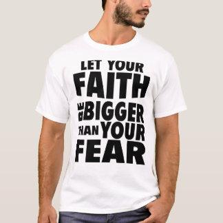 Let Your Faith White T-Shirt