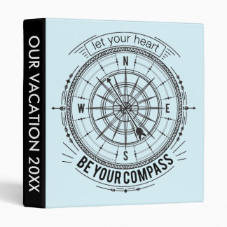 Let Your Heart Be Your Compass 3 Ring Binder