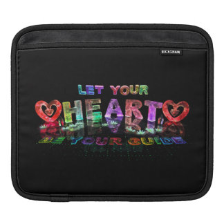 Let Your Heart be Your Guide Sleeve For iPads
