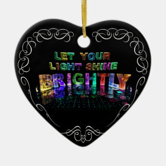 Let Your Light Shine Brightly Ceramic Ornament