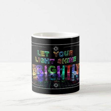 Let Your Light Shine Brightly Coffee Mug