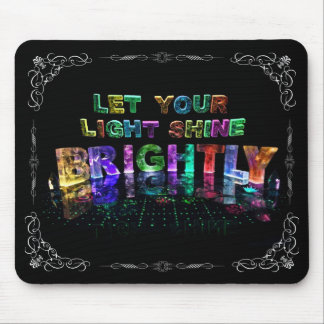 Let Your Light Shine Brightly Mouse Pad