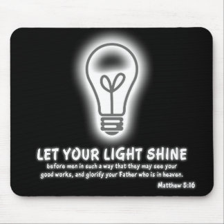 Let Your Light Shine Matthew 5:16 Bible Verse Mouse Pad