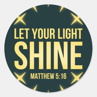 Let Your Light Shine Matthew 5:16 Classic Round Sticker