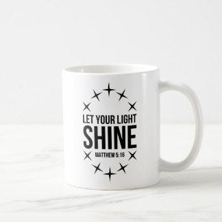 Let Your Light Shine Matthew 5:16 Coffee Mug