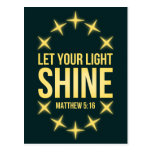 Let Your Light Shine Matthew 5:16 Postcard