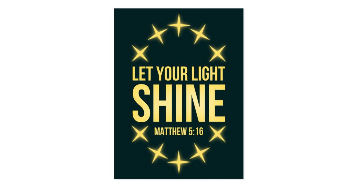 Let Your Light Shine Matthew 5 16 Postcard Zazzle Com