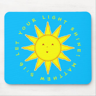 Let Your Light Shine Matthew 5:16 Smiling Sun Face Mouse Pad