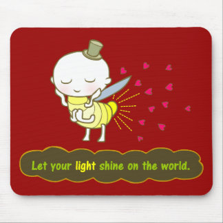 Let your light shine on the world Mousepad