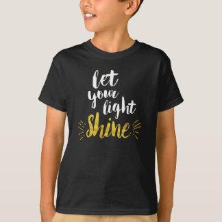 Let your light Shine Tshirt