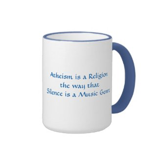 Let your mug explain how atheism is not a religion