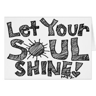 Let Your Soul Shine Pencil Scribbled Card