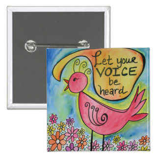 Let Your Voice Be Heard Pins