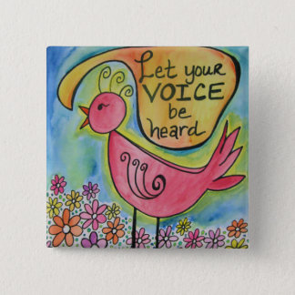 Let Your Voice Be Heard Pinback Button