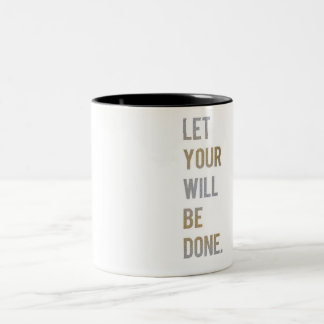 Let Your Will Be Done Two-Tone Coffee Mug